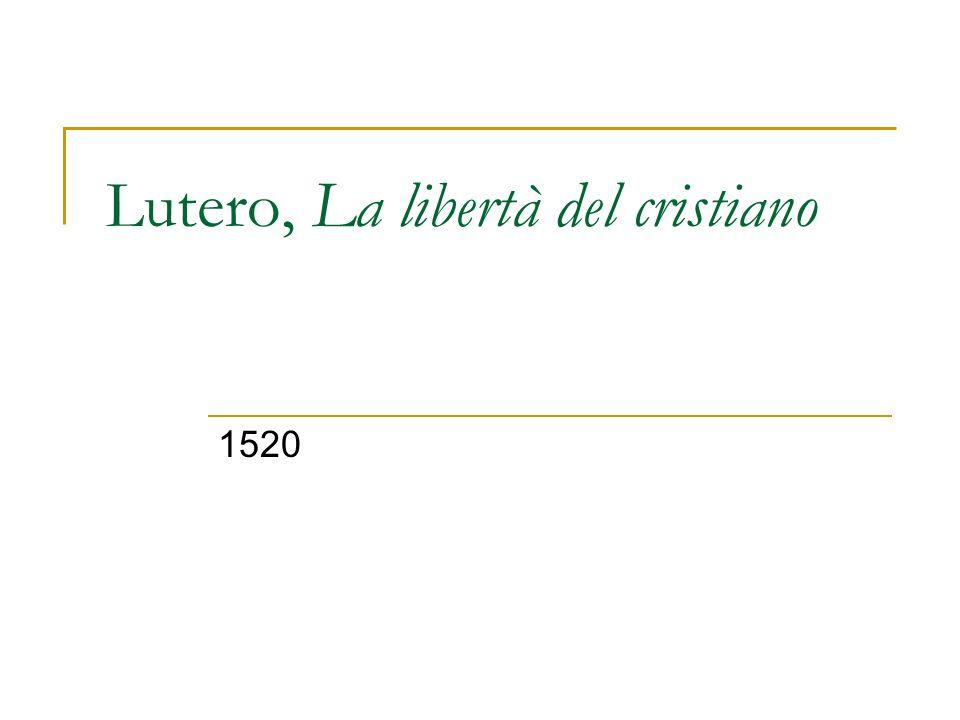 Lutero, La libertà del cristiano 1520