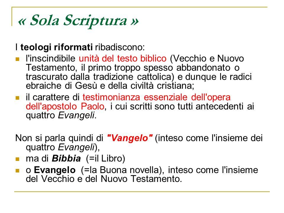 « Sola Scriptura » I teologi riformati ribadiscono: l'inscindibile unità del testo biblico (Vecchio e Nuovo Testamento, il primo troppo spesso abbando