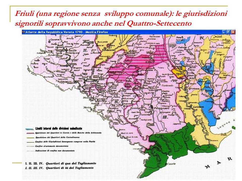 Friuli (una regione senza sviluppo comunale): le giurisdizioni signorili sopravvivono anche nel Quattro-Settecento