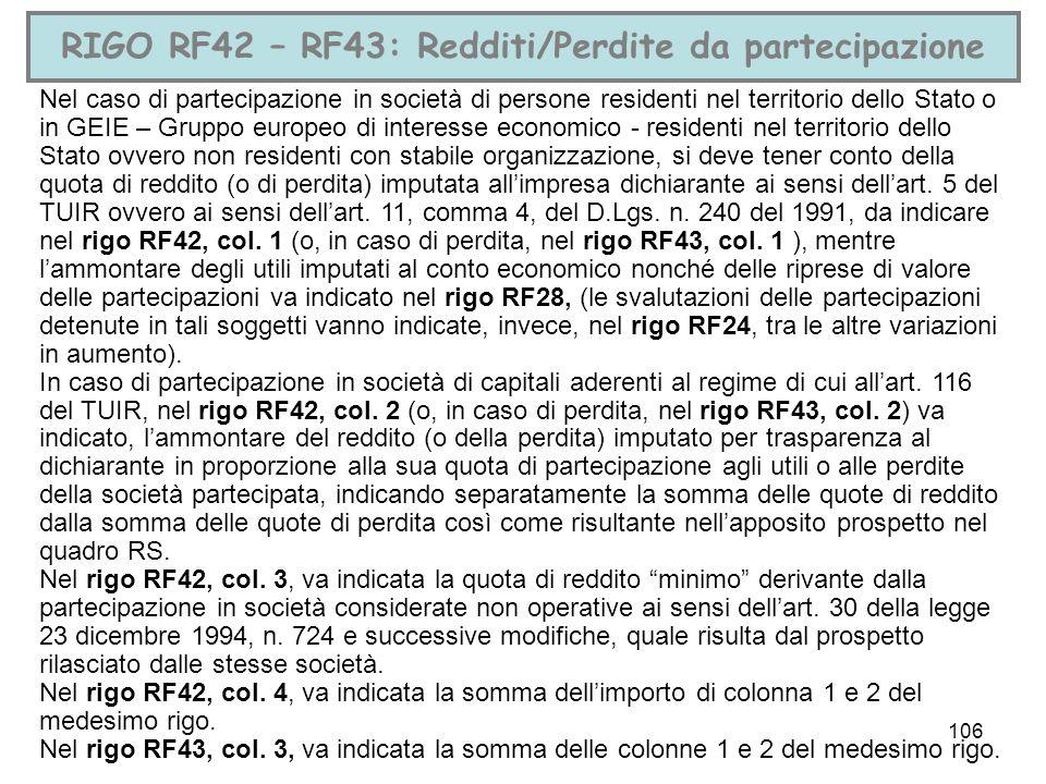 106 RIGO RF42 – RF43: Redditi/Perdite da partecipazione Nel caso di partecipazione in società di persone residenti nel territorio dello Stato o in GEI