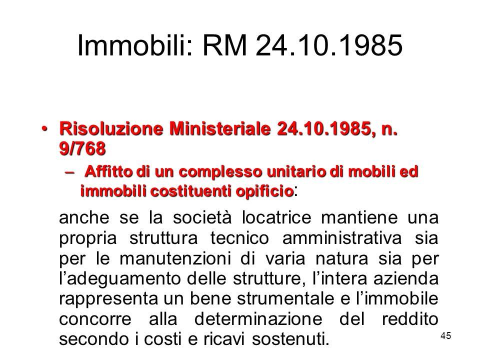 45 Immobili: RM 24.10.1985 Risoluzione Ministeriale 24.10.1985, n. 9/768Risoluzione Ministeriale 24.10.1985, n. 9/768 – Affitto di un complesso unitar