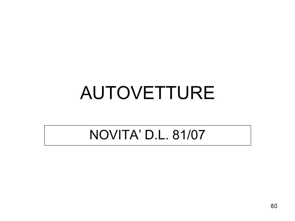 60 AUTOVETTURE NOVITA D.L. 81/07