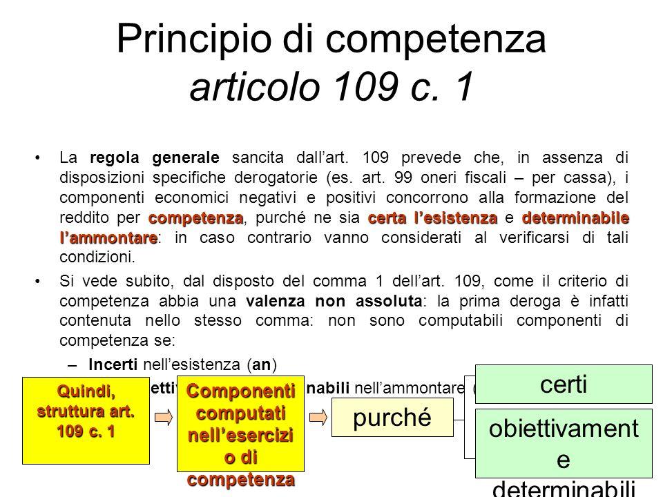 Principio di competenza articolo 109 c. 1 competenzacerta lesistenzadeterminabile lammontareLa regola generale sancita dallart. 109 prevede che, in as