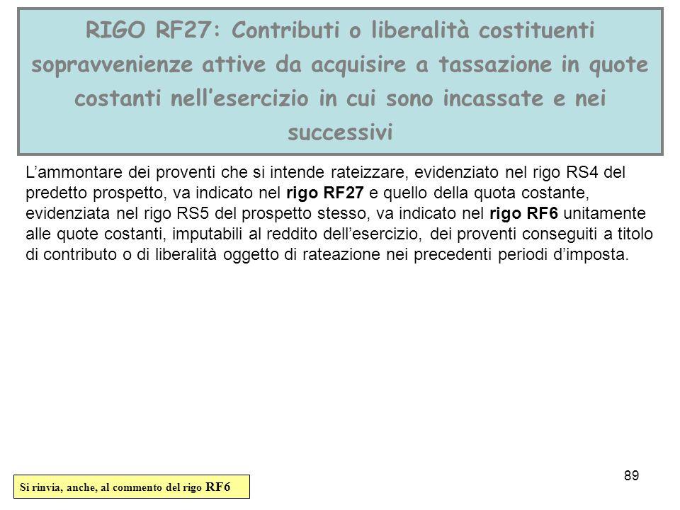 89 RIGO RF27: Contributi o liberalità costituenti sopravvenienze attive da acquisire a tassazione in quote costanti nellesercizio in cui sono incassat