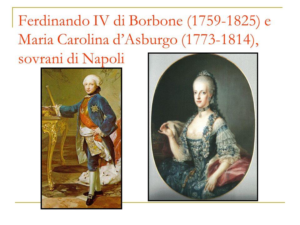 Ferdinando IV di Borbone (1759-1825) e Maria Carolina dAsburgo (1773-1814), sovrani di Napoli