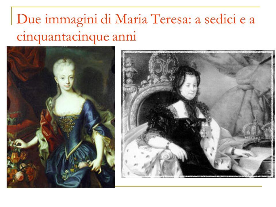 Due immagini di Maria Teresa: a sedici e a cinquantacinque anni