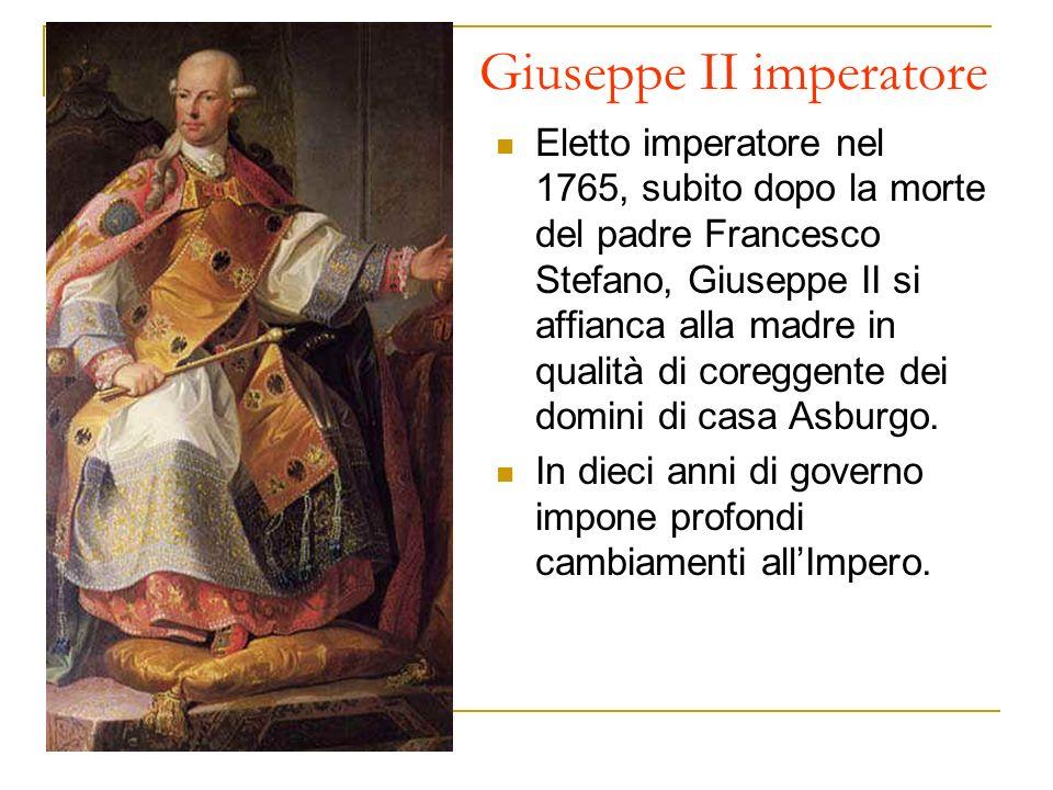 Giuseppe II imperatore Eletto imperatore nel 1765, subito dopo la morte del padre Francesco Stefano, Giuseppe II si affianca alla madre in qualità di