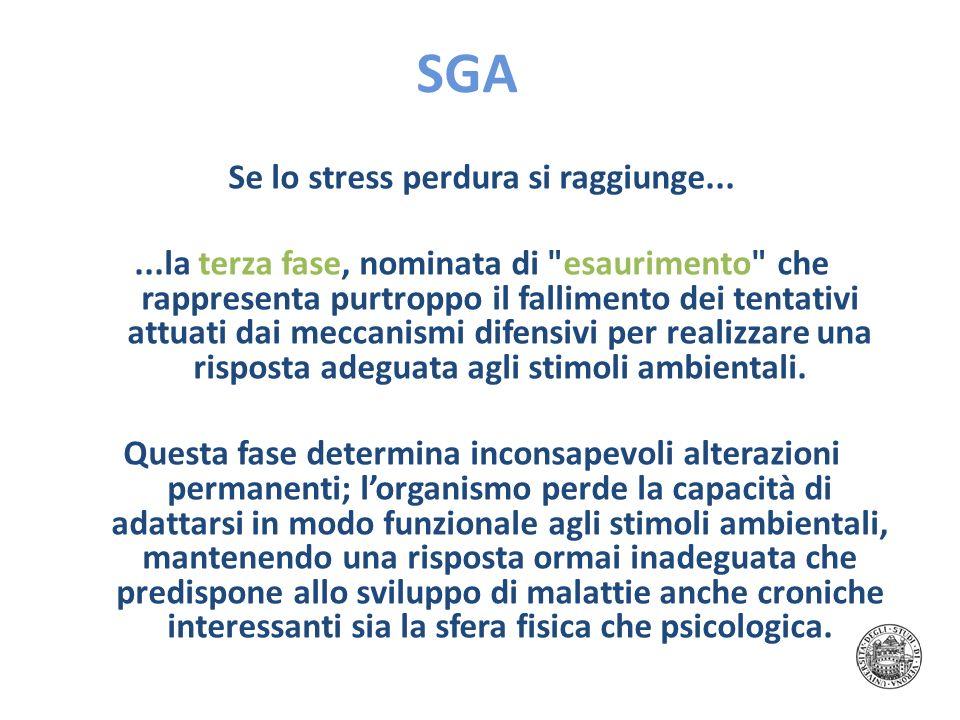 SGA Se lo stress perdura si raggiunge......la terza fase, nominata di