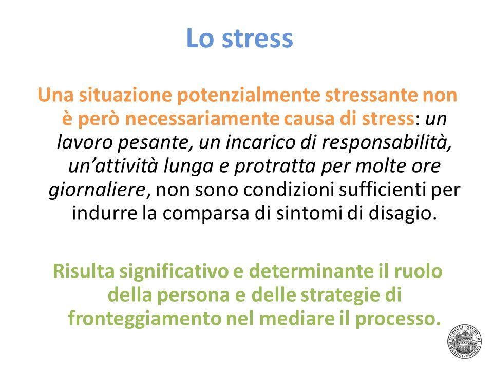 Lo stress Una situazione potenzialmente stressante non è però necessariamente causa di stress: un lavoro pesante, un incarico di responsabilità, unatt