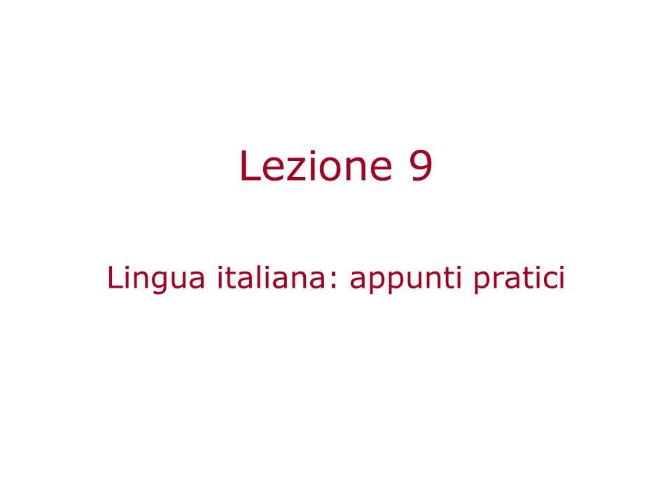 Lezione 9 Lingua italiana: appunti pratici