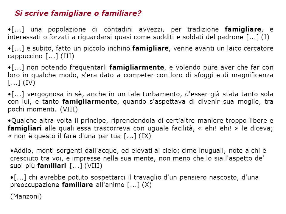 Si scrive famigliare o familiare? [...] una popolazione di contadini avvezzi, per tradizione famigliare, e interessati o forzati a riguardarsi quasi c