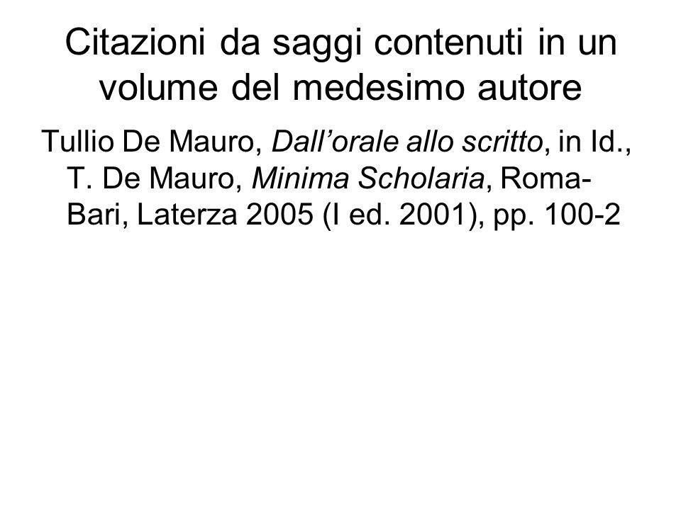 Citazioni da saggi contenuti in un volume del medesimo autore Tullio De Mauro, Dallorale allo scritto, in Id., T. De Mauro, Minima Scholaria, Roma- Ba