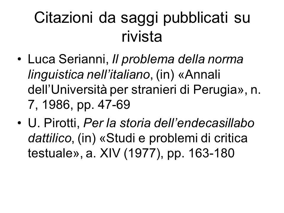 Citazioni da saggi pubblicati su rivista Luca Serianni, Il problema della norma linguistica nellitaliano, (in) «Annali dellUniversità per stranieri di