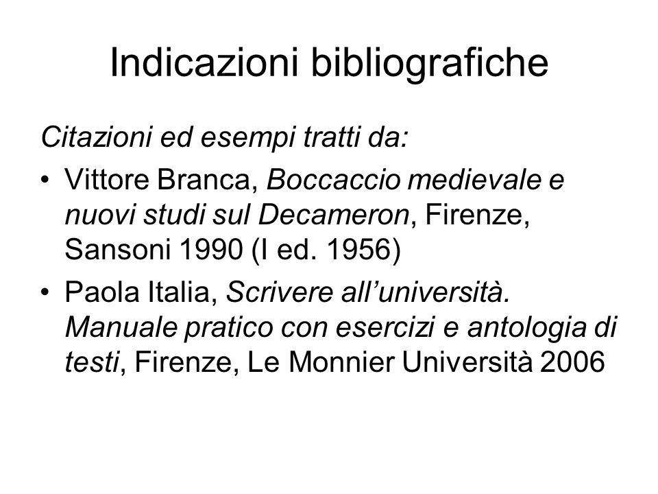 Indicazioni bibliografiche Citazioni ed esempi tratti da: Vittore Branca, Boccaccio medievale e nuovi studi sul Decameron, Firenze, Sansoni 1990 (I ed
