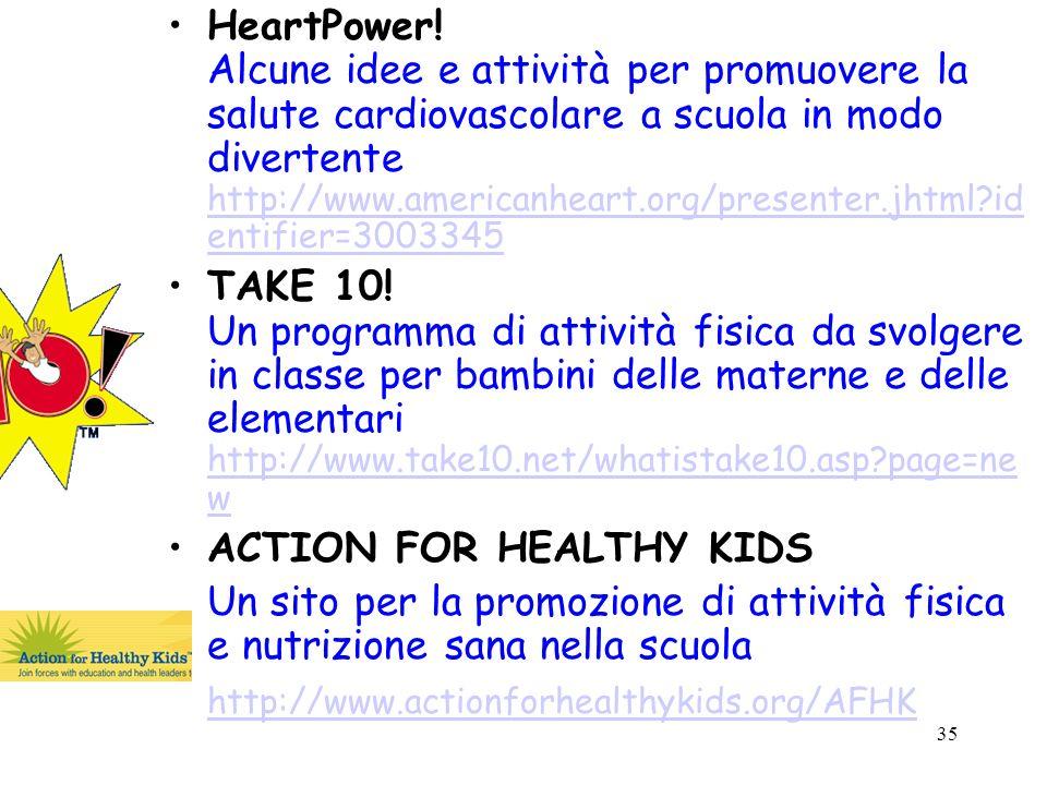 35 HeartPower! Alcune idee e attività per promuovere la salute cardiovascolare a scuola in modo divertente http://www.americanheart.org/presenter.jhtm
