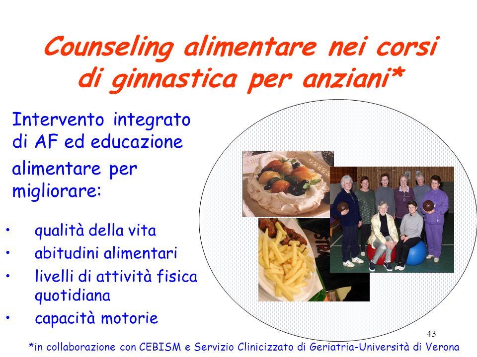 43 Counseling alimentare nei corsi di ginnastica per anziani* qualità della vita abitudini alimentari livelli di attività fisica quotidiana capacità m