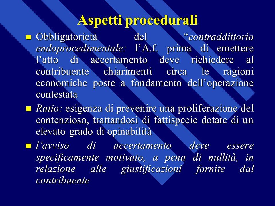 Aspetti procedurali Obbligatorietà del contraddittorio endoprocedimentale: lA.f. prima di emettere latto di accertamento deve richiedere al contribuen