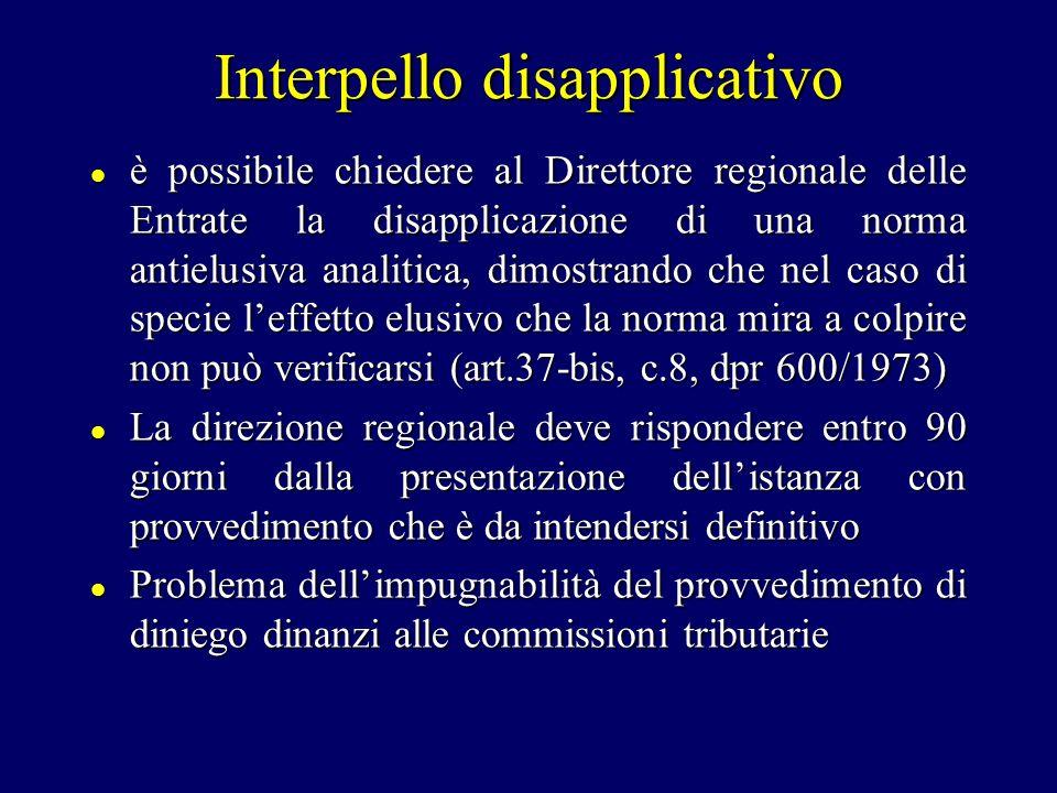 Interpello disapplicativo è possibile chiedere al Direttore regionale delle Entrate la disapplicazione di una norma antielusiva analitica, dimostrando