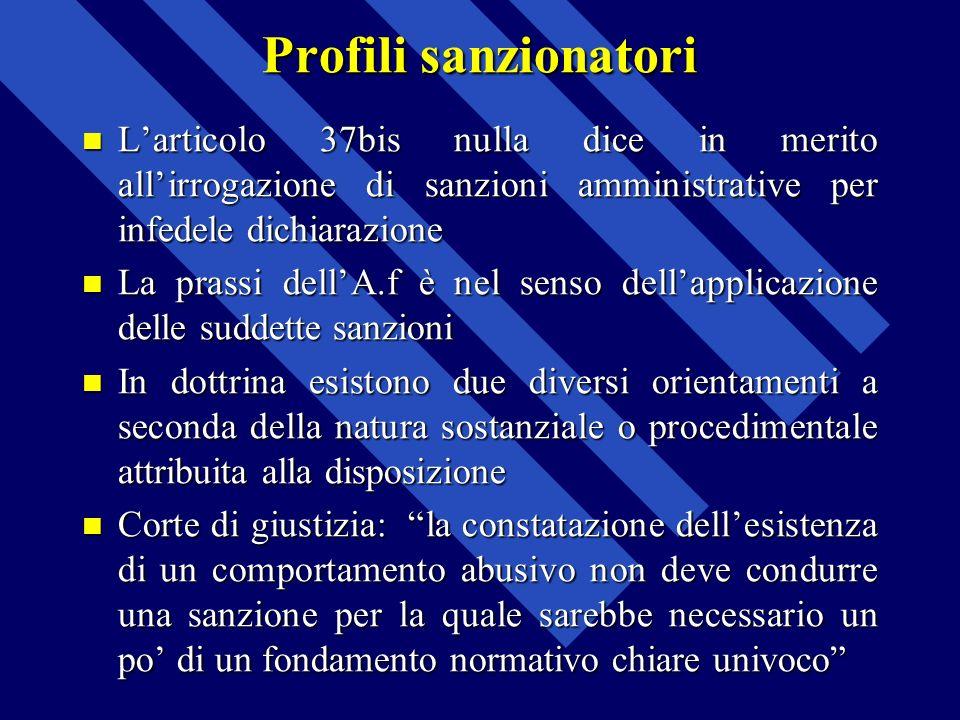 Profili sanzionatori Larticolo 37bis nulla dice in merito allirrogazione di sanzioni amministrative per infedele dichiarazione Larticolo 37bis nulla d