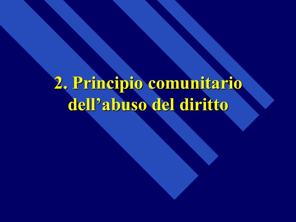 2. Principio comunitario dellabuso del diritto