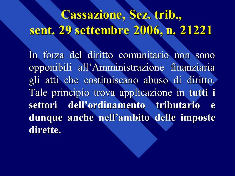Cassazione, Sez. trib., sent. 29 settembre 2006, n. 21221 In forza del diritto comunitario non sono opponibili allAmministrazione finanziaria gli atti