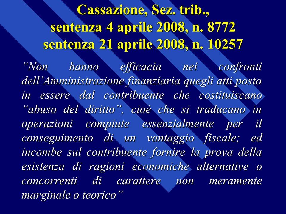 Cassazione, Sez. trib., sentenza 4 aprile 2008, n. 8772 sentenza 21 aprile 2008, n. 10257 Non hanno efficacia nei confronti dellAmministrazione finanz