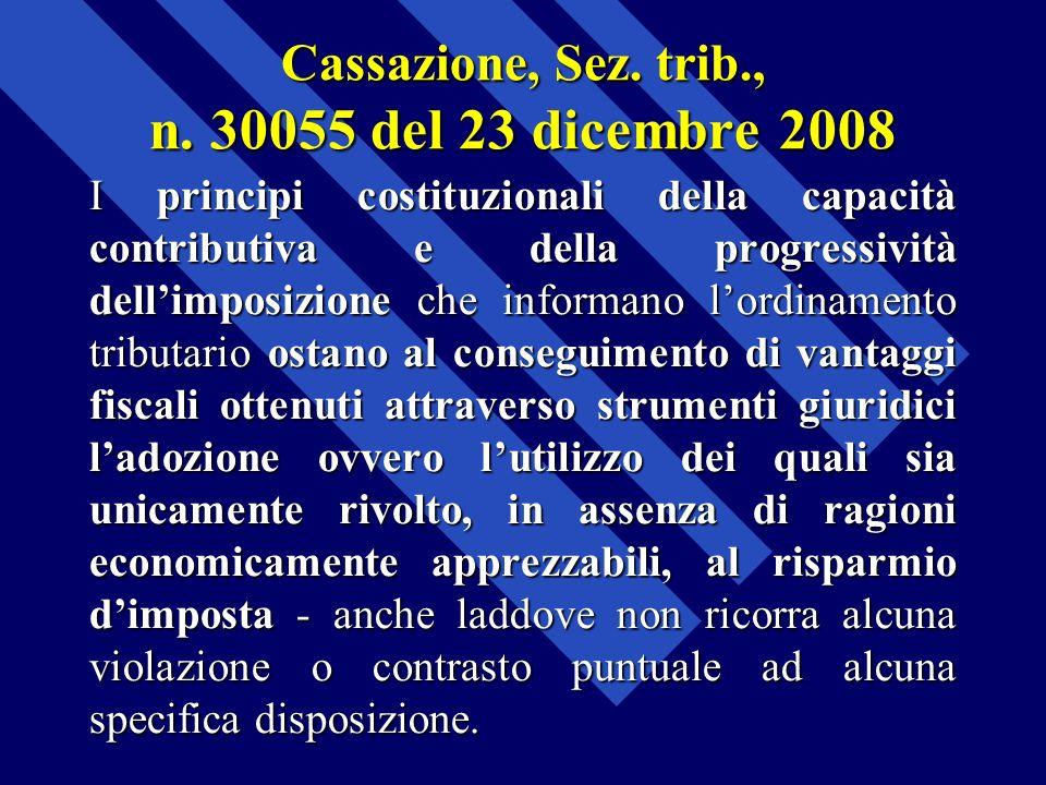 Cassazione, Sez. trib., n. 30055 del 23 dicembre 2008 I principi costituzionali della capacità contributiva e della progressività dellimposizione che