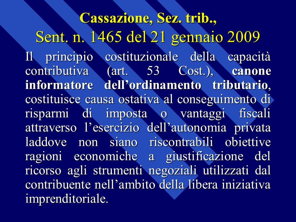 Cassazione, Sez. trib., Sent. n. 1465 del 21 gennaio 2009 Il principio costituzionale della capacità contributiva (art. 53 Cost.), canone informatore