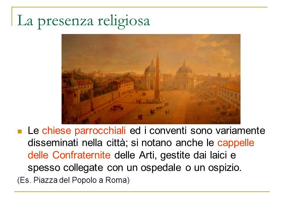 La presenza religiosa Le chiese parrocchiali ed i conventi sono variamente disseminati nella città; si notano anche le cappelle delle Confraternite de