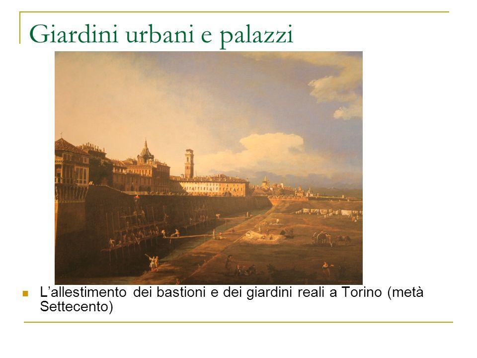 Giardini urbani e palazzi Lallestimento dei bastioni e dei giardini reali a Torino (metà Settecento)