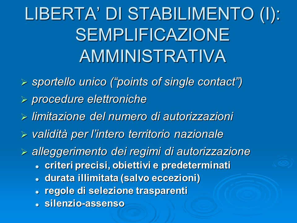 LIBERTA DI STABILIMENTO (I): SEMPLIFICAZIONE AMMINISTRATIVA sportello unico (points of single contact) sportello unico (points of single contact) proc