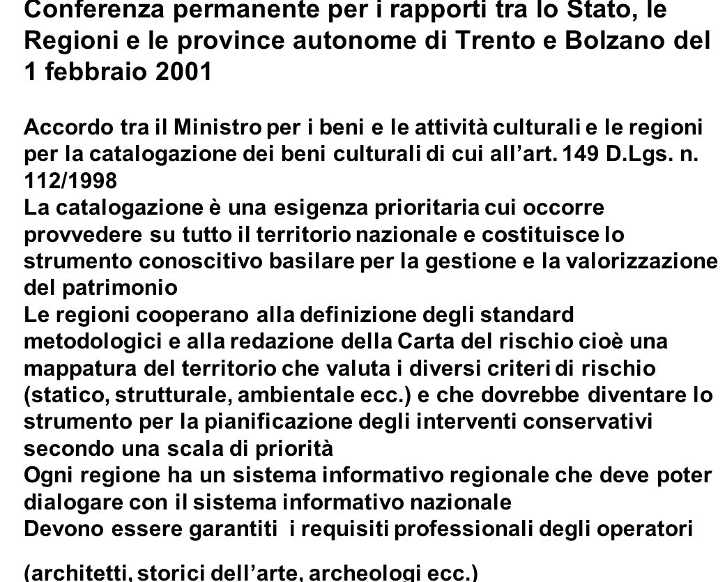 Conferenza permanente per i rapporti tra lo Stato, le Regioni e le province autonome di Trento e Bolzano del 1 febbraio 2001 Accordo tra il Ministro p