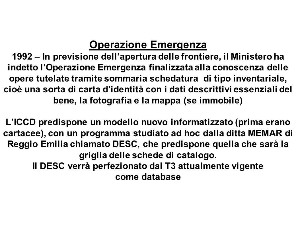 Operazione Emergenza 1992 – In previsione dellapertura delle frontiere, il Ministero ha indetto lOperazione Emergenza finalizzata alla conoscenza dell