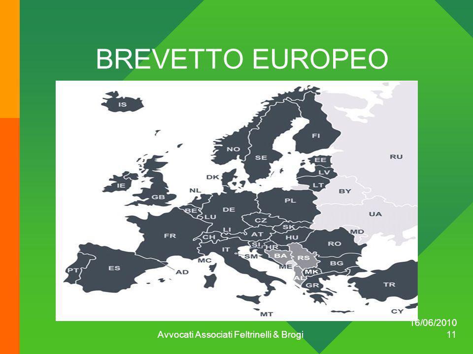 16/06/2010 Avvocati Associati Feltrinelli & Brogi 11 BREVETTO EUROPEO