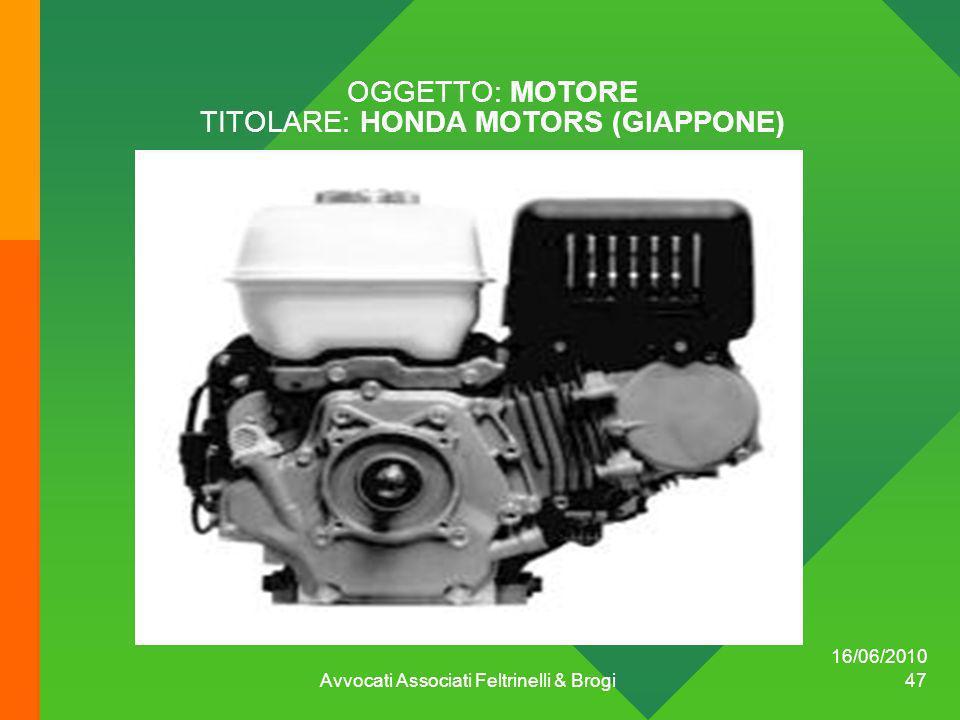 OGGETTO: MOTORE TITOLARE: HONDA MOTORS (GIAPPONE) 16/06/2010 Avvocati Associati Feltrinelli & Brogi 47