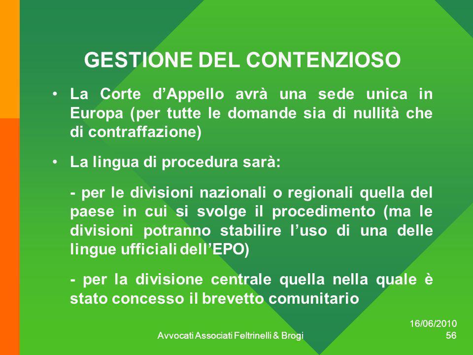 GESTIONE DEL CONTENZIOSO La Corte dAppello avrà una sede unica in Europa (per tutte le domande sia di nullità che di contraffazione) La lingua di proc