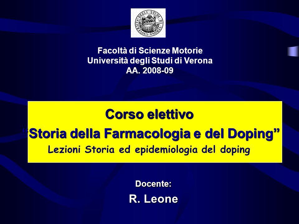 Corso elettivo Storia della Farmacologia e del Doping Storia della Farmacologia e del Doping Lezioni Storia ed epidemiologia del doping Facoltà di Sci