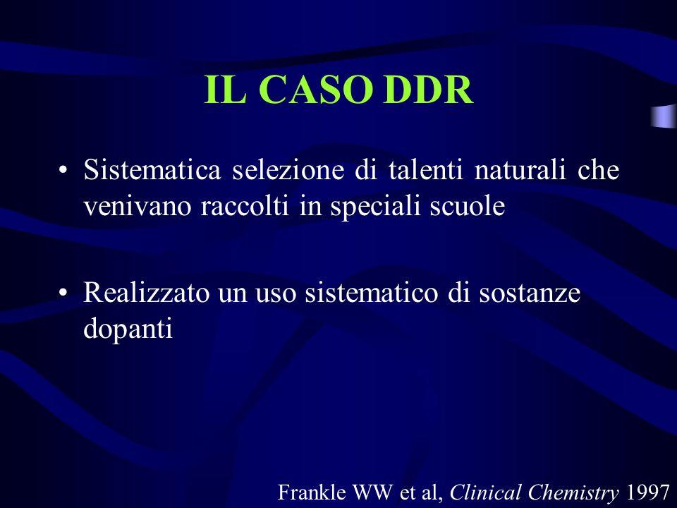 IL CASO DDR Sistematica selezione di talenti naturali che venivano raccolti in speciali scuole Realizzato un uso sistematico di sostanze dopanti Frank