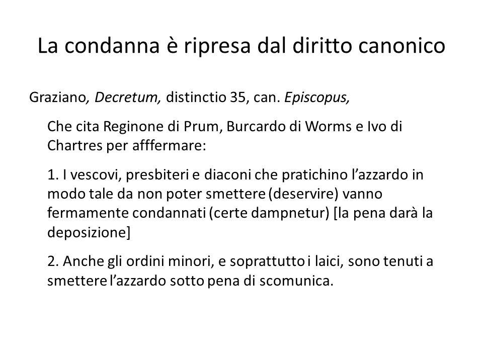 La condanna è ripresa dal diritto canonico Graziano, Decretum, distinctio 35, can. Episcopus, Che cita Reginone di Prum, Burcardo di Worms e Ivo di Ch