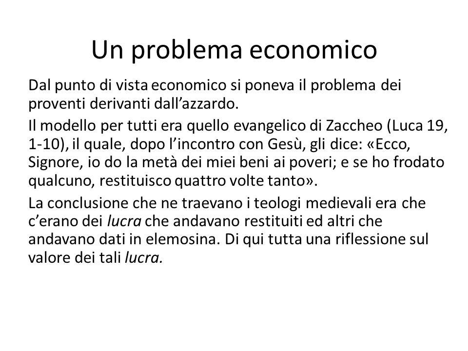 Un problema economico Dal punto di vista economico si poneva il problema dei proventi derivanti dallazzardo. Il modello per tutti era quello evangelic