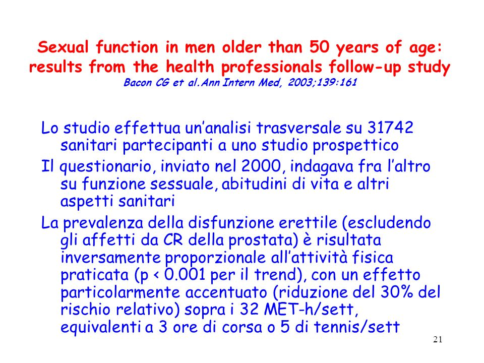 21 Sexual function in men older than 50 years of age: results from the health professionals follow-up study Bacon CG et al.Ann Intern Med, 2003;139:16