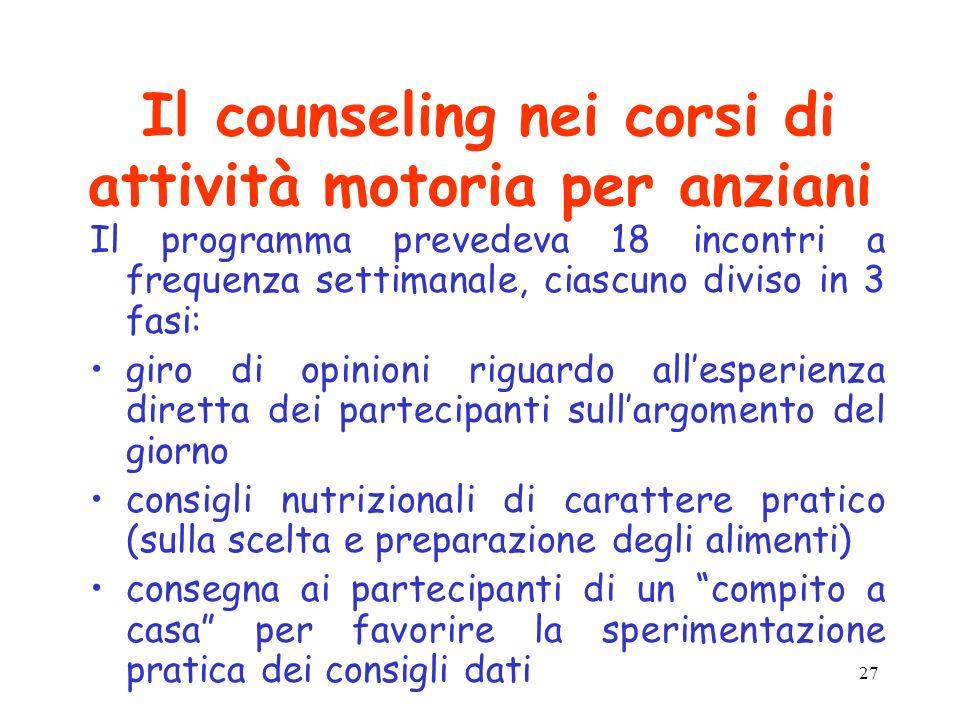 27 Il counseling nei corsi di attività motoria per anziani Il programma prevedeva 18 incontri a frequenza settimanale, ciascuno diviso in 3 fasi: giro