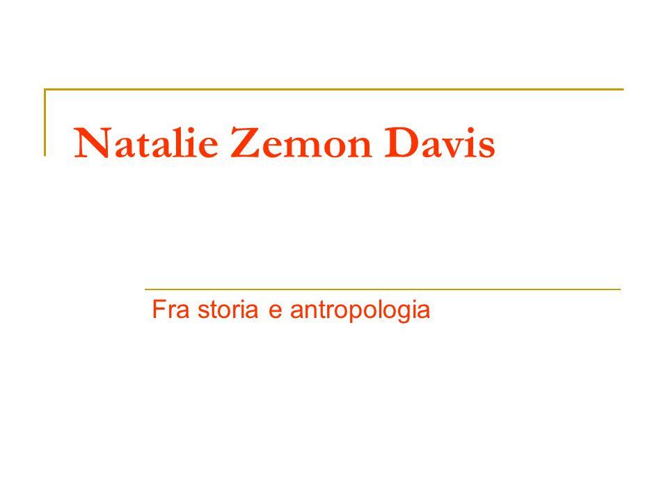 Natalie Zemon Davis Fra storia e antropologia