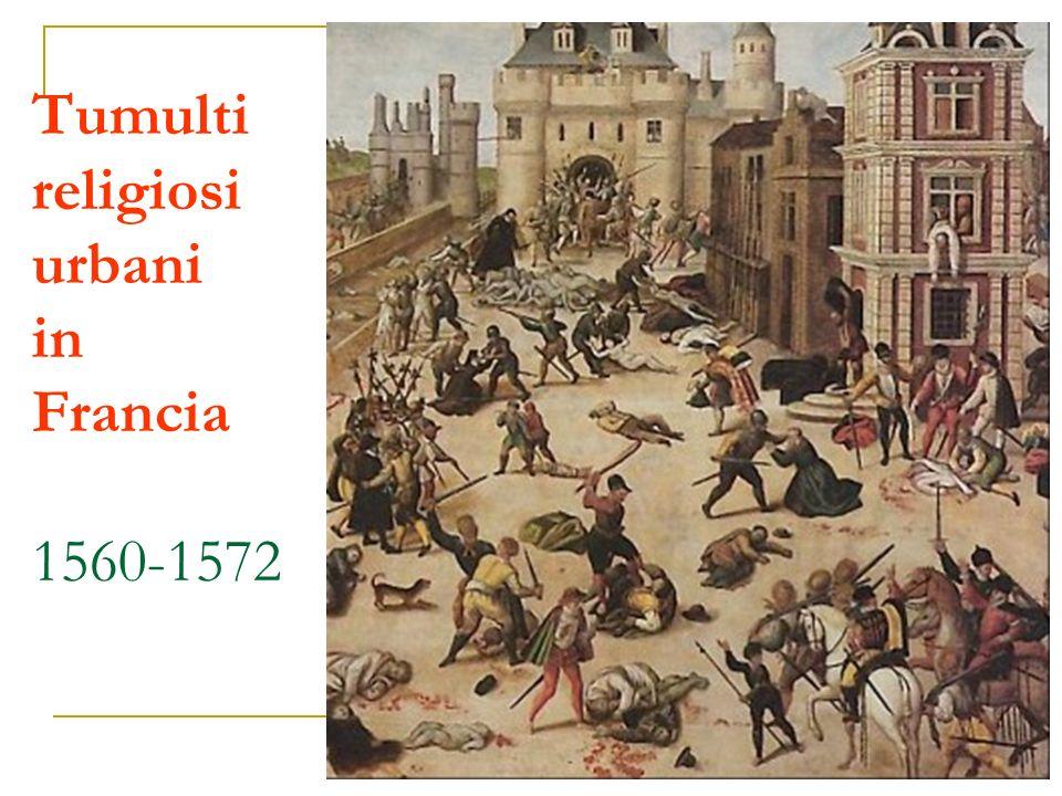 Tumulti religiosi urbani in Francia 1560-1572