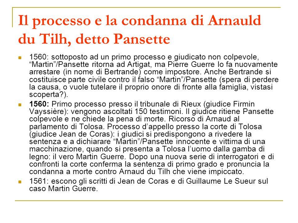 Il processo e la condanna di Arnauld du Tilh, detto Pansette 1560: sottoposto ad un primo processo e giudicato non colpevole, Martin/Pansette ritorna