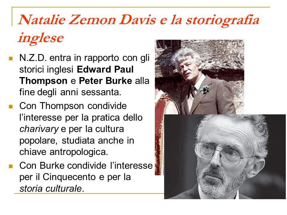 Natalie Zemon Davis e la storiografia inglese N.Z.D. entra in rapporto con gli storici inglesi Edward Paul Thompson e Peter Burke alla fine degli anni