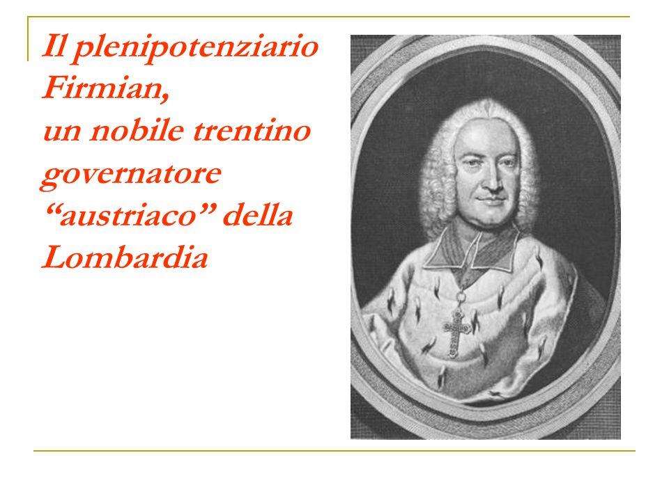 Il plenipotenziario Firmian, un nobile trentino governatore austriaco della Lombardia