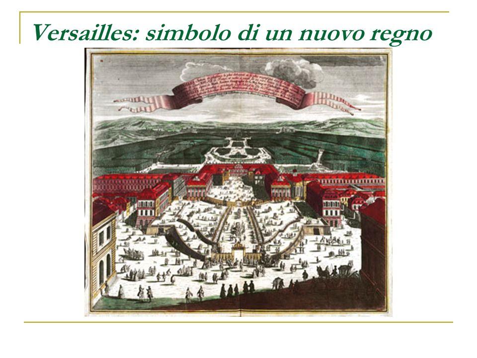 Versailles: simbolo di un nuovo regno