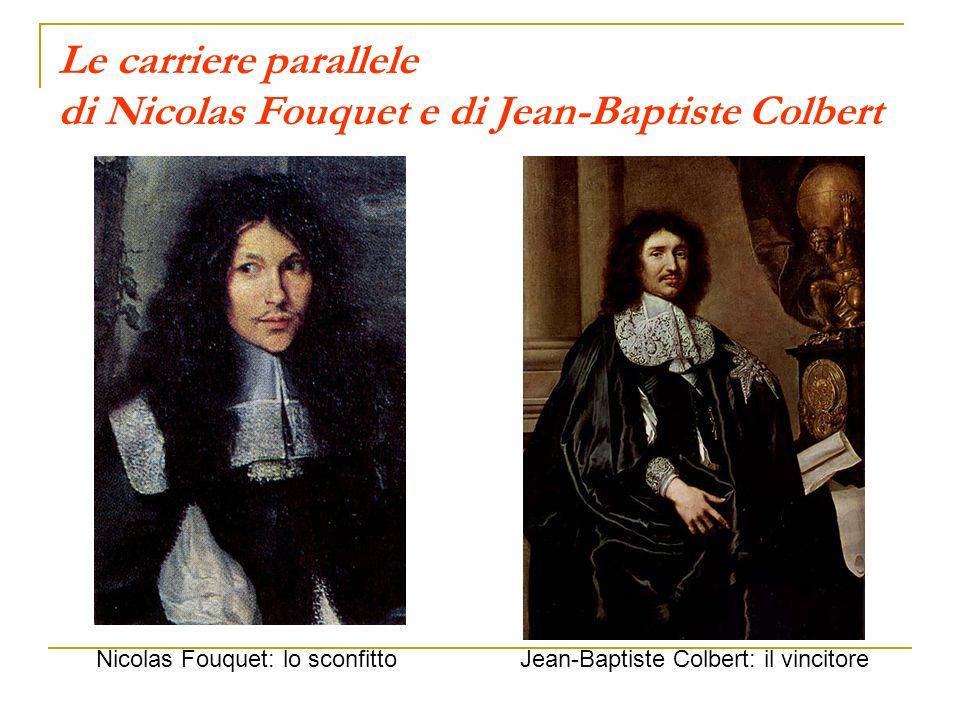 Nicolas Fouquet: lo sconfitto Jean-Baptiste Colbert: il vincitore