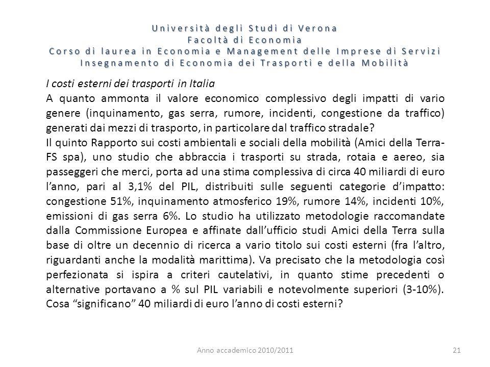 21 Università degli Studi di Verona Facoltà di Economia Corso di laurea in Economia e Management delle Imprese di Servizi Insegnamento di Economia dei